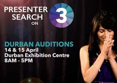 Presenter Search on 3 Durban Audition details